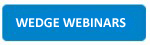 Wedge Webinars